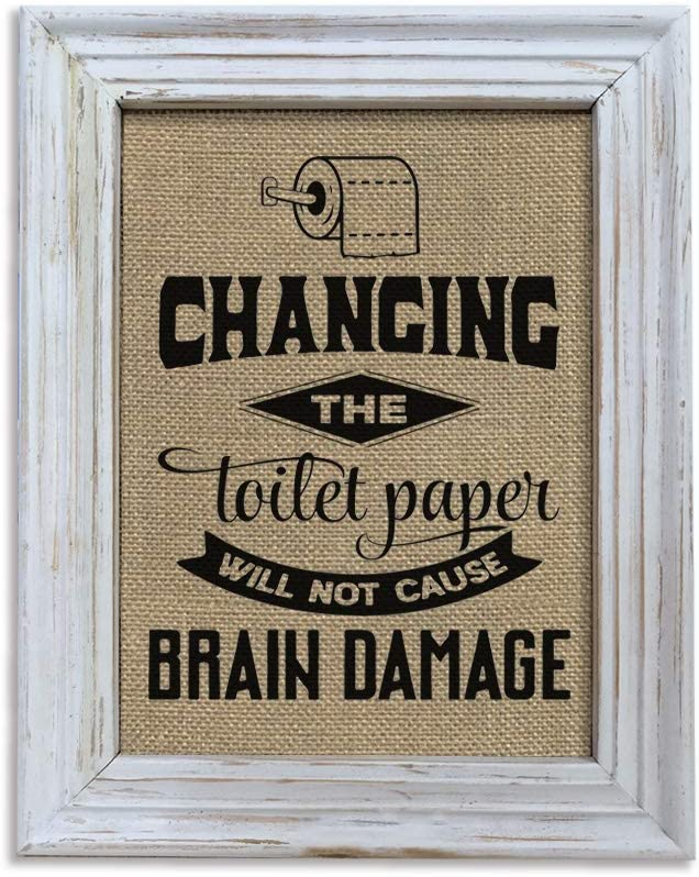 Farmhouse Bathroom Decor Wall Art Changing The Toilet Paper Will Not Cause Brain Damage Vintaged White Photo Frames Wall Sign With Size 10x12 Inches Amazon Ca Generic
