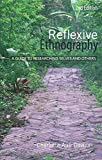 img - for Reflexive Ethnography: A Guide to Researching Selves and Others (The ASA Research Methods) book / textbook / text book