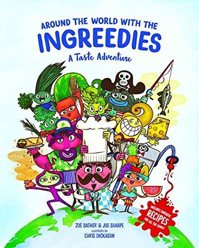 Around the World with the Ingreedies: A Taste Adventure
