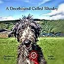 A Deerhound Called Rhodry (Rhodry the Scottish Deerhound Book 1)