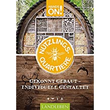 Hands On – Nützlingsquartiere: gekonnt gebaut – individuell gestaltet (Hands on / Landleben) (German Edition)