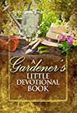 A Gardener's Little Devotional Book, Freeman-Smith, 1605875619