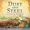 Dust and Steel Audiobook by Patrick Mercer Narrated by Jonathan Oliver