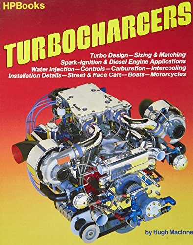 Turbochargers HP49 (HP Books): Turbo Design, Sizing & Matching, Spark-Ignition & Diesel Engine Applications, Water Injection, Controls, Carburetion, Intercooling, ... Street & Race Cars, Boats, Motorc