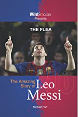 The Flea: The Amazing Story of Leo Messi Kindle Edition