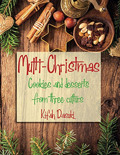Christmas Recipes - Multi Christmas: Christmas Around The World In One Vegan Cookbook –  Easy and Delicious Plant Based Low Fat Recipes: Cookies, Desserts & Other Delicacies (Recipes for peace)