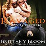 Ravaged by My Guardian   Brittany Bloom