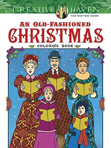 Creative Haven An Old-Fashioned Christmas Coloring Book (Adult -