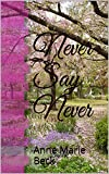 Never Say Never (Cowboys of the Northwest Book 1)