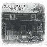 Songs for Thelma Marguerite by Nick Evans Mowery