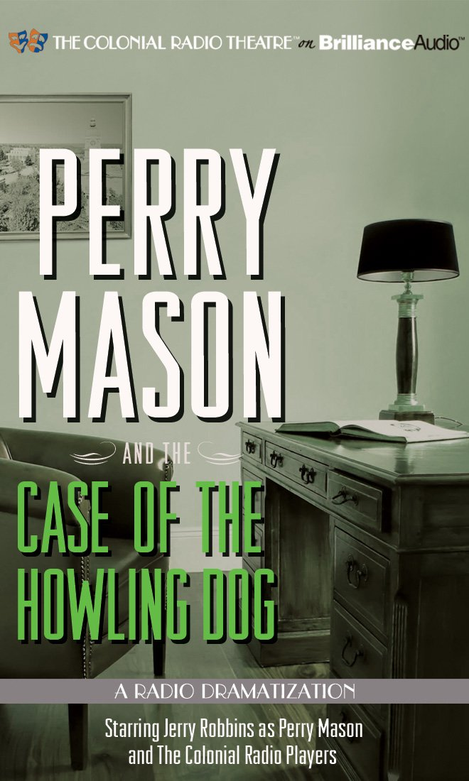 Read Online Perry Mason and the Case of the Howling Dog: A Radio Dramatization (Perry Mason Series) pdf epub