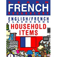 Learn French Vocabulary - Household items - English/French Flashcards (FLASHCARD EBOOKS)