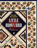Applique Masterpiece Little Brown Bird Patterns: Little Brown Bird Patterns