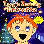 Troy's Amazing Universe: M for Mall   S. Kennedy Tosten