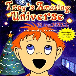 Troy's Amazing Universe: M for Mall Audiobook