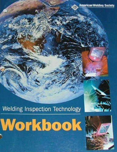 Welding Inspection Technology; workbook AWS WIT-W, American Welding Society