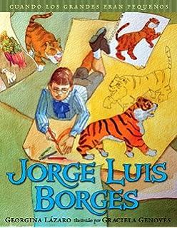 Cuando los grandes eran pequeños. Jorge Luis Borges (Spanish Edition) (Cuando Los