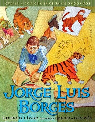 Cuando los grandes eran pequeños. Jorge Luis Borges (Spanish Edition) (Cuando Los Grandes Eran Pequenos/ When the Grown-ups Were Children) by Brand: Lectorum Publications