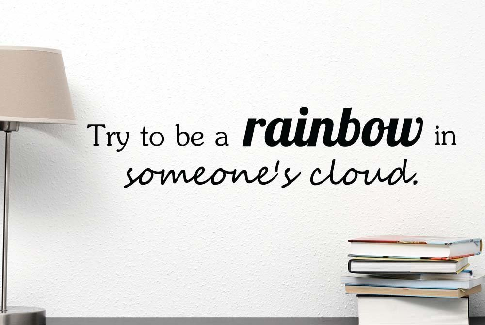 Letters Wall Decor Stickers Try to be a Rainbow in Someones Cloud. Cute Wall Vinyl Decal Inspirational Maya Quote Art Saying Lettering Spa Motivational Gym Sticker Stencil Wall Decor Art