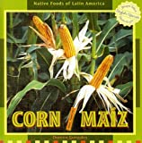 img - for Corn/Maiz (Native Foods of Latin America) (Spanish Edition) book / textbook / text book
