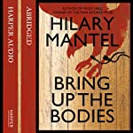 Bring Up the Bodies | Hilary Mantel