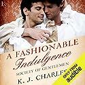 A Fashionable Indulgence: Society of Gentlemen, Book 1 Hörbuch von K. J. Charles Gesprochen von: Matthew Lloyd Davies