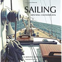 Sailing Mini Wall Calendar 2016: 16 Month Calendar by Jack Smith (2015-10-20)
