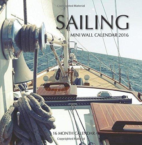 Sailing Mini Wall Calendar 2016: 16 Month Calendar by Jack Smith (2015-10-20)