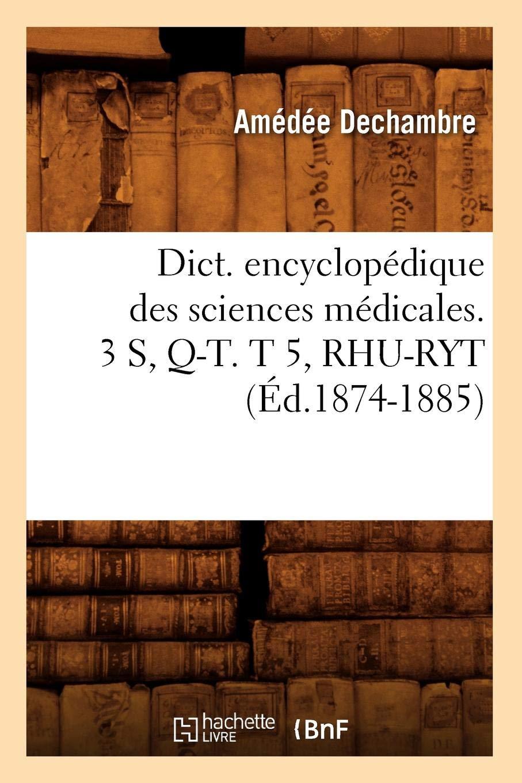 Dict  Encyclopedique Des Sciences Medicales  3 S, Q-T  T 5