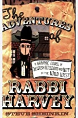 The Adventures of Rabbi Harvey: A Graphic Novel of Jewish Wisdom and Wit in the Wild West Kindle Edition