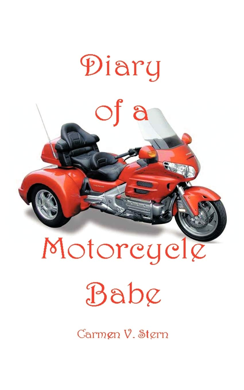 Motorcycle babe images Diary Of A Motorcycle Babe Stern Carmen V 9781463430375 Amazon Com Books