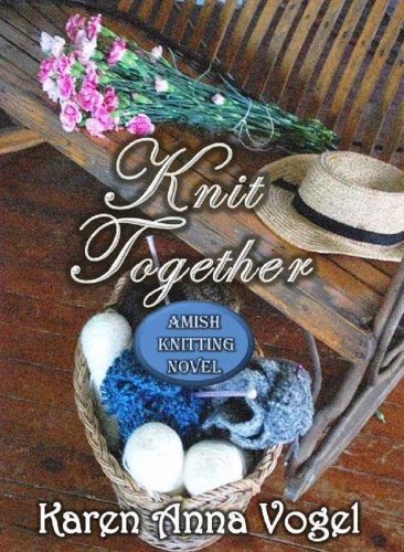 Knit Together: Amish Knitting Novel (With Discussion Guide & Knitting Pattern)