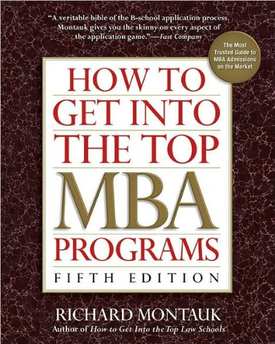 by J.D., Richard Montauk How to Get Into the Top MBA Programs, 5th Edition(text only)5th (Fifth) edition[Paperback]2010
