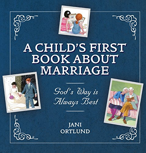 A Child's First Book About Marriage: God's Way is Always Best