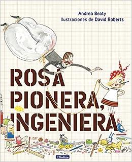 Rosa Pionera, ingeniera (Pequeños creativos): Amazon.es ...