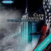 Club Uranium (Tétralogie des Origines 3) | Stéphane Przybylski