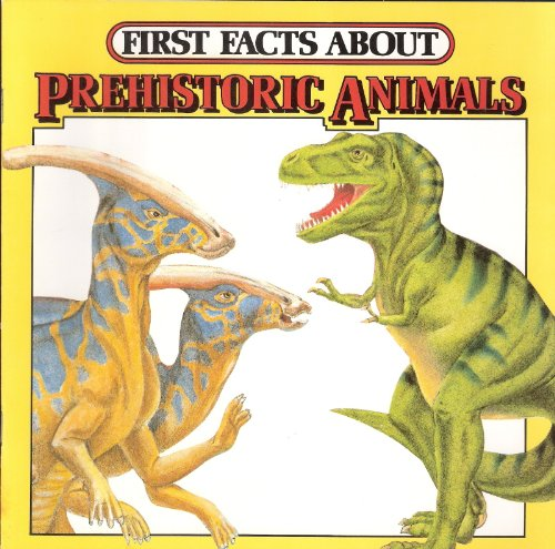 About Prehistoric Animals - First Facts About Prehistoric Animals