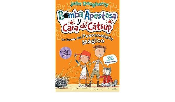 En busca del puercoespín mágico (Bomba apestosa y Cara de catsup 2) (Spanish Edition) eBook: John Dougherty: Kindle Store