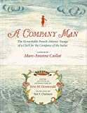 img - for A Company Man: The Remarkable French-Atlantic Voyage of a Clerk for the Company of the Indies book / textbook / text book