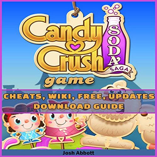Candy Crush Soda Saga Game, Cheats, Wiki, Free, Updates, Download Guide