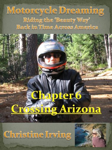 (Motorcycle Dreaming - Riding the 'Beauty Way' - Chapter 06 - Crossing Arizona)
