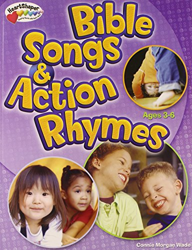 Bible Songs & Action Rhymes (Ages 3-6) (HeartShaper® Resources—Early Childhood)