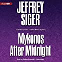 Mykonos after Midnight: A Chief Inspector Andreas Kaldis Mystery, Book 5 Audiobook by Jeffrey Siger Narrated by Stefan Rudnicki