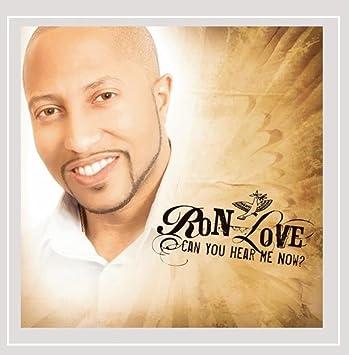 Can You Hear Me Now: Ron Love: Amazon.es: Música