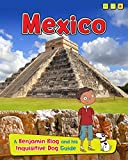 Mexico: A Benjamin Blog and His Inquisitive Dog Guide (Country Guides, with Benjamin Blog and his Inquisitive Dog)