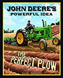 img - for John Deere's Powerful Idea: The Perfect Plow (The Story Behind the Name) by Terry Collins (2015-08-01) book / textbook / text book