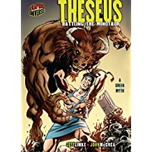 Theseus: Battling the Minotaur [A Greek Myth] (Graphic Myths and Legends)