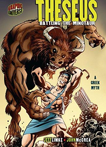 Theseus: Battling the Minotaur [A Greek Myth] (Graphic Myths and Legends) (Theseus And The Minotaur Myth For Kids)