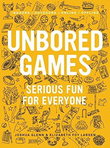 UNBORED Games: Serious Fun for Everyone cover