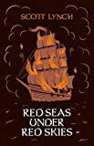 Red Seas Under Red Skies: The Gentleman Bastard Sequence, Book Two